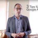 3 Dinge, die Du bei einer Google Adwords Werbung unbedingt beachten solltest