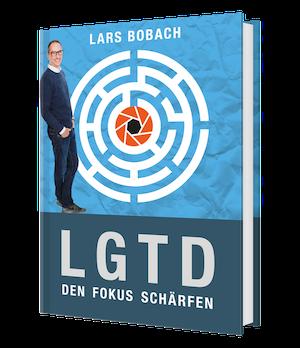 Buchcover LGTD - Den Fokus schärfen